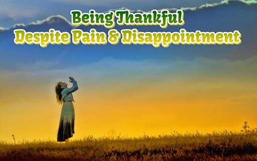 Being-Thankful-Despite-Pain-and-Disappointment